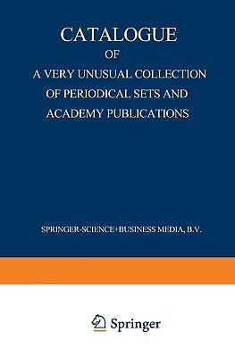 Catalogue of a Very Unusual Collection of Periodical Sets and Academy Publicatio