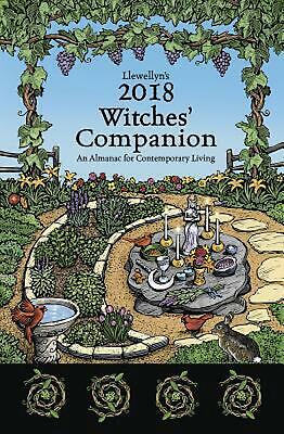 Llewellyn's Witches' Companion 2018: An Almanac for Contemporary Living by Llewe