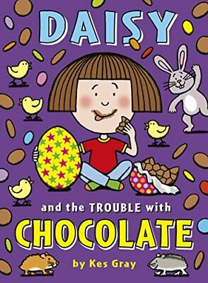 Daisy and the Trouble with Chocolate (Daisy Fiction) by Gray, Kes Book The Cheap