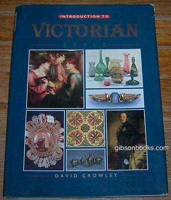 Introduction to the Victorian Style by David Crowley 1990 1st edition with DJ