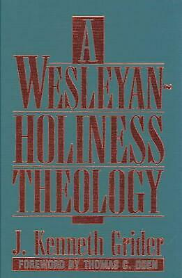 A Wesleyan-Holiness Theology by J. Kenneth Grider (English) Hardcover Book Free