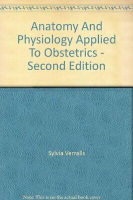 Anatomy and Physiology Applied to Obstetrics by Verralls, Sylvia Paperback Book
