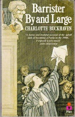Barrister by and Large by Buckhaven, Charlotte Paperback Book The Cheap Fast