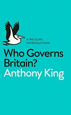 Who Governs Britain? by King, Anthony Book The Cheap Fast Free Post