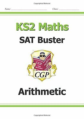 KS2 Maths SAT Buster: Arithmetic (for tests in 2018 and beyond)... by Books, Cgp