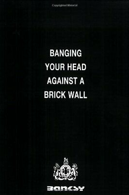Banging Your Head Against a Brick Wall by Banksy, Robin Paperback Book The Cheap