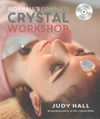 Judy Hall's Complete Crystal Workshop - Hall, Judy - New Paperback Book