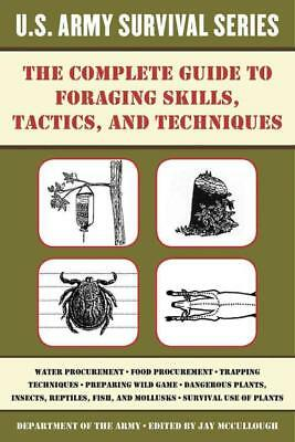 The Complete Guide To Foraging Skills, Tactics, And Techniques - Mccullough, Jay