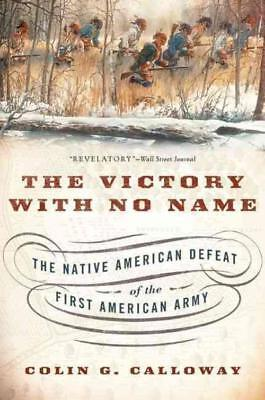 The Victory With No Name - Calloway, Colin G. - New Paperback Book
