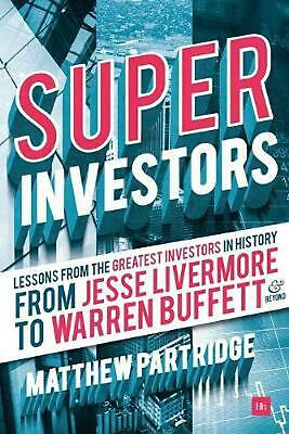 Superinvestors: Lessons from the Greatest Investors in History by Matthew Partri
