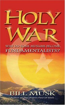 Holy War: Why Do Some Muslims Become Fundamentalists? by Musk, Bill Book The
