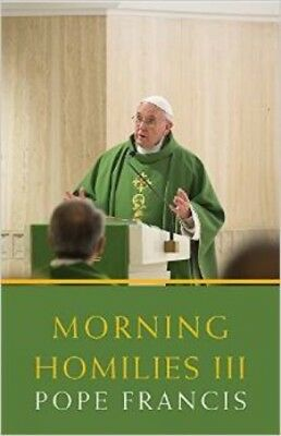 Morning Homilies III (Paperback), Francis, Pope, 9781626981799