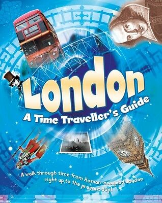 London: A Time Traveller's Guide (Paperback), Butterfield, Moira, 9781445129242