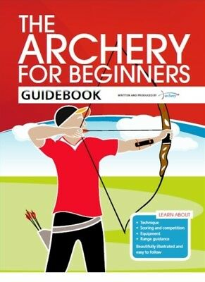 The Archery for Beginners Guidebook (Paperback), Bussey, Hannah, . 9780957454804
