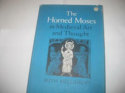 The Horned Moses in Medieval Art and Thought by Ruth Mellinkoff