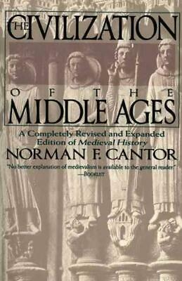The Civilization Of The Middle Ages - Cantor, Norman F. - New Paperback Book