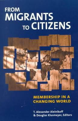 From Migrants To Citizens - Aleinihoff, Alexander T. (Edt)/ Klusmeyer, Douglas (