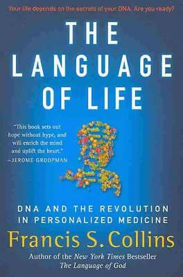 The Language Of Life - Collins, Francis S. - New Paperback Book
