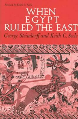 When Egypt Ruled The East - Steindorff, George/ Seele, Keith C. - New Paperback