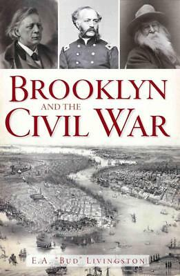 Brooklyn And The Civil War - Livingston, E. A. Bud - New Paperback Book