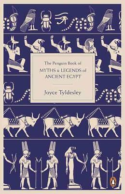 The Penguin Book Of Myths & Legends Of Ancient Egypt - Tyldesley, Joyce - New Pa