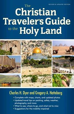 The Christian Traveler's Guide To The Holy Land - Dyer, Charles H./ Hatteberg, G