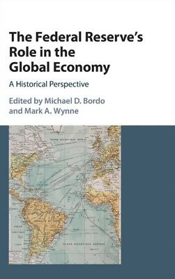 The Federal Reserve's Role in the Global Economy: A Historical Pe...