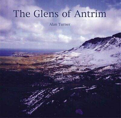 The Glens of Antrim by Turner, Alan Hardback Book The Cheap Fast Free Post