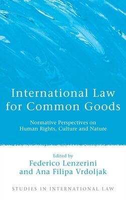 International Law for Common Goods, (Studies in International Law...