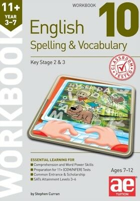 11+ Spelling and Vocabulary Workbook 10: Advanced Level (Paperbac...