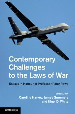 Contemporary Challenges to the Laws of War: Essays in Honour of P...