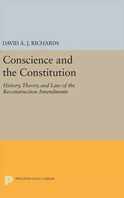 CONSCIENCE AND THE CONSTITUTION 8211, Richards, David A. J., 9780...