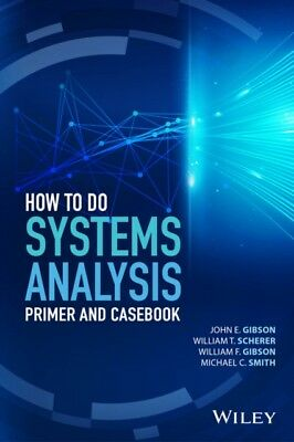 HOW TO DO A SYSTEMS ANALYSIS 2ND EDITION, Gibson, John E., Schere...