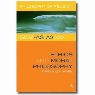 Ethics and Moral Philosophy (SCM AS/A2 Philosophy of Re - Paperback NEW Daniel,