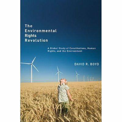 The Environmental Rights Revolution: A Global Study of  - Paperback NEW Boyd, Da