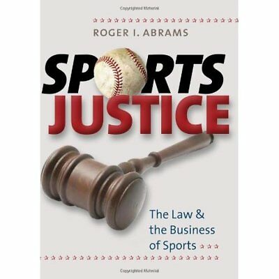 Sports Justice: The Law & the Business of Sports - Hardcover NEW Abrams, Roger I