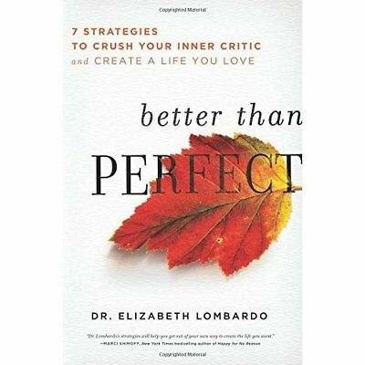 Better Than Perfect: 7 Strategies to Crush Your Inner C - Paperback NEW Elizabet