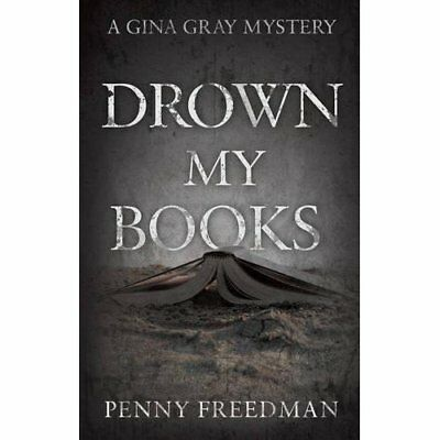 Drown My Books - Paperback NEW Penny Freedman  28 Oct. 2016