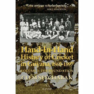 Hand-in-Hand: History of Cricket in Guyana, 1865-1897 - Paperback NEW Clem Seech