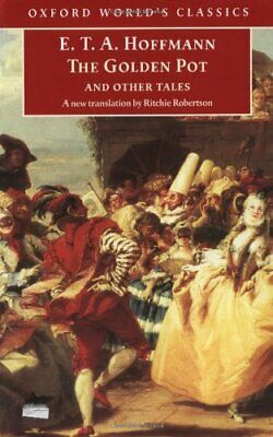 The Golden Pot and Other Tales (Oxford World'... by Hoffmann, E. T. A. Paperback