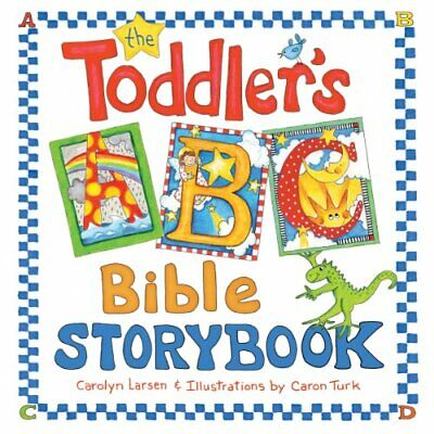 The Toddler's ABC Bible Storybook by Carolyn Larson Hardback Book The Cheap Fast