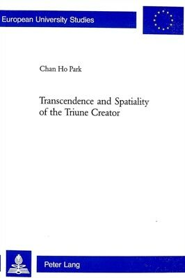 Transcendence and Spatiality of the Triune Creator (Europaische H...