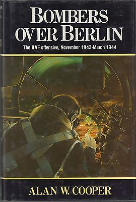 Bombers Over Berlin - Alan W Cooper - 1989 - RAF Offensive 1943 - 1944