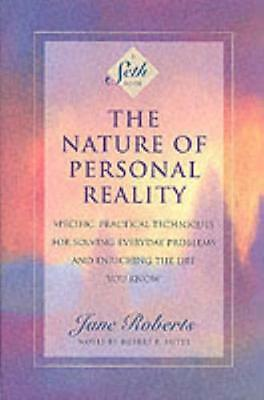 The Nature of Personal Reality: Seth Book - Specific, Practical Techniques for .