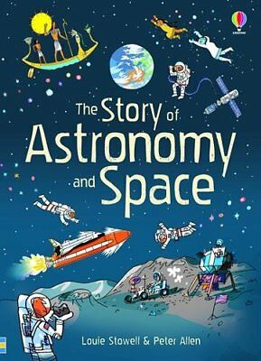 The Story of Astronomy and Space (Narrative Non Fiction) by Louie Stowell Book