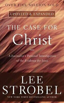 The Case for Christ: A Journalist's Personal Investigation of ... by Lee Strobel