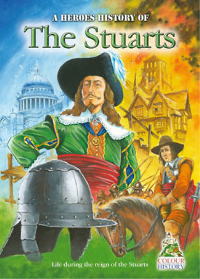 The Stuarts: A Heroes History of, Webb, William, Used; Good Book