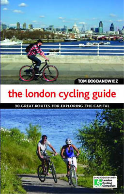 The London Cycling Guide: 30 Great Routes for Exploring the Capital, Bogdanowicz