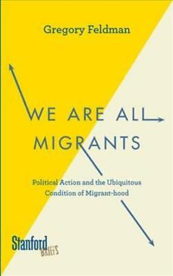 We Are All Migrants - Feldman, Gregory - New Paperback Book