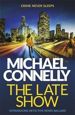 The Late Show by Connelly, Michael Book The Cheap Fast Free Post
